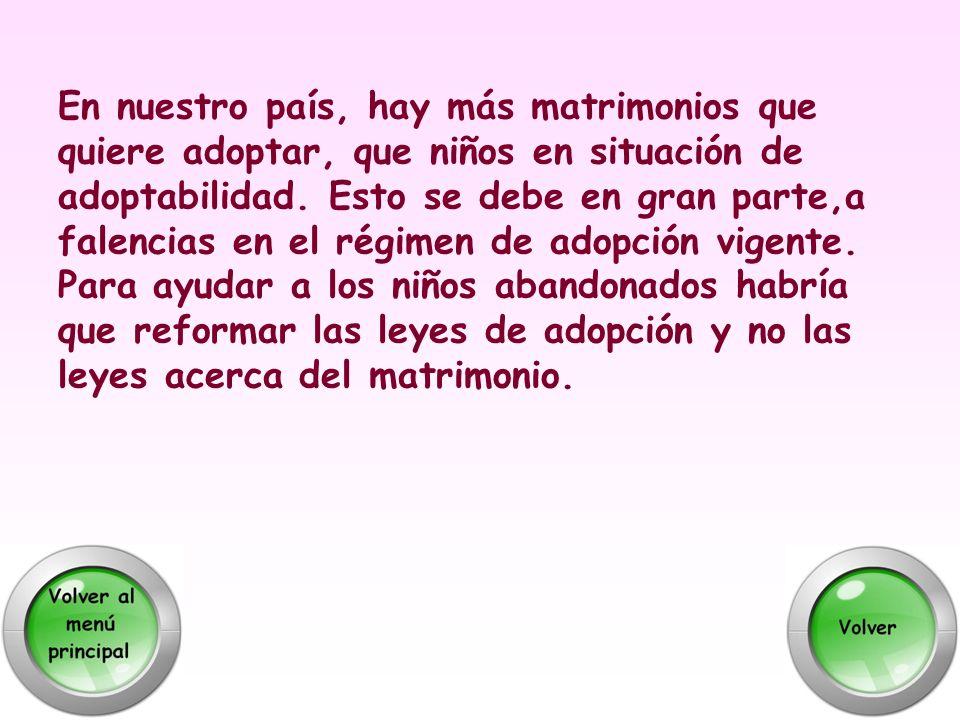 En nuestro país, hay más matrimonios que quiere adoptar, que niños en situación de adoptabilidad.