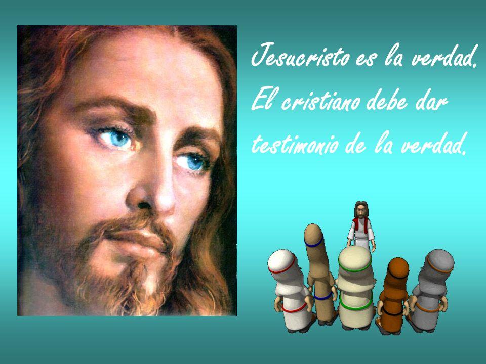Jesucristo es la verdad.