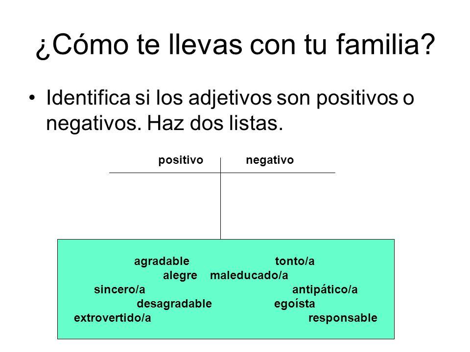 ¿Cómo te llevas con tu familia