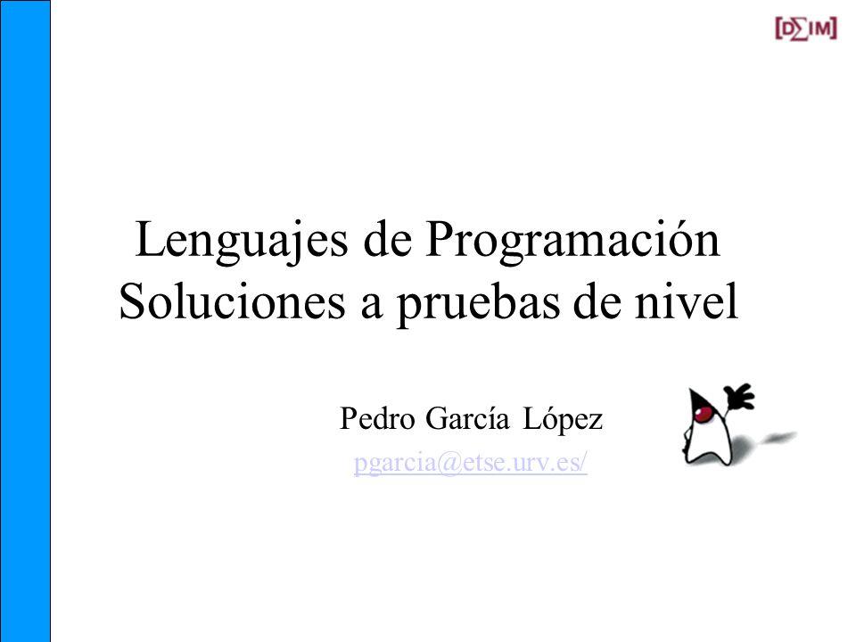 Lenguajes de Programación Soluciones a pruebas de nivel