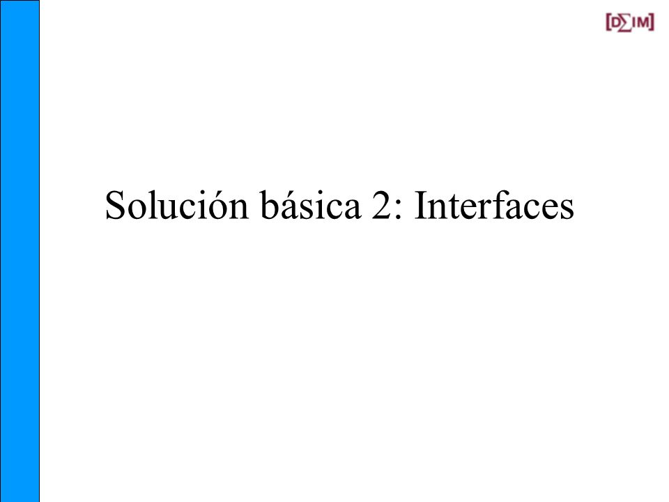 Solución básica 2: Interfaces