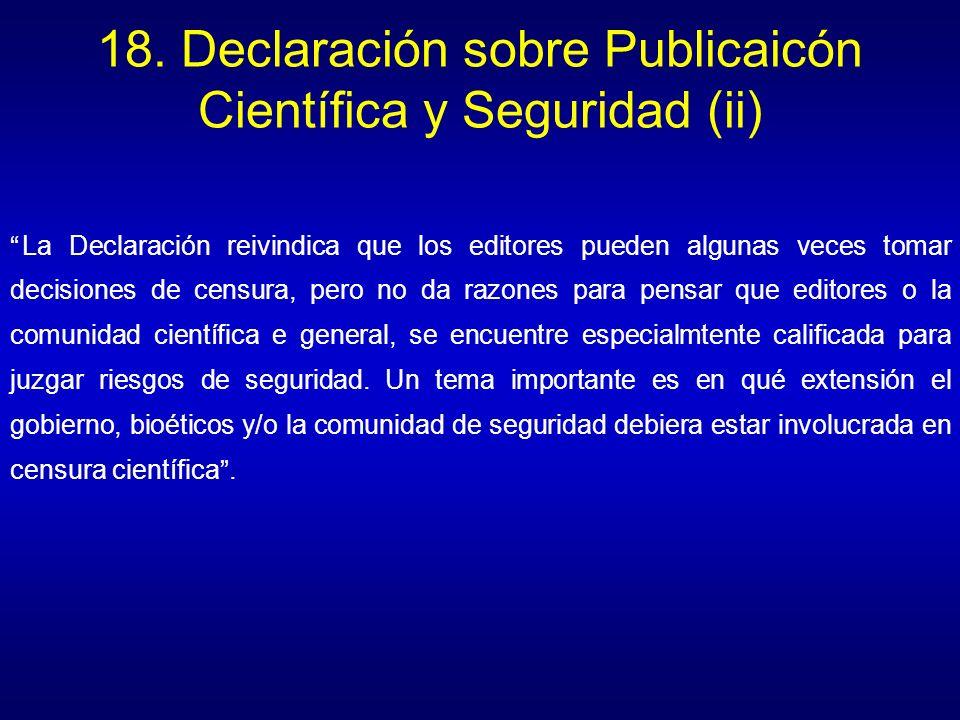 18. Declaración sobre Publicaicón Científica y Seguridad (ii)