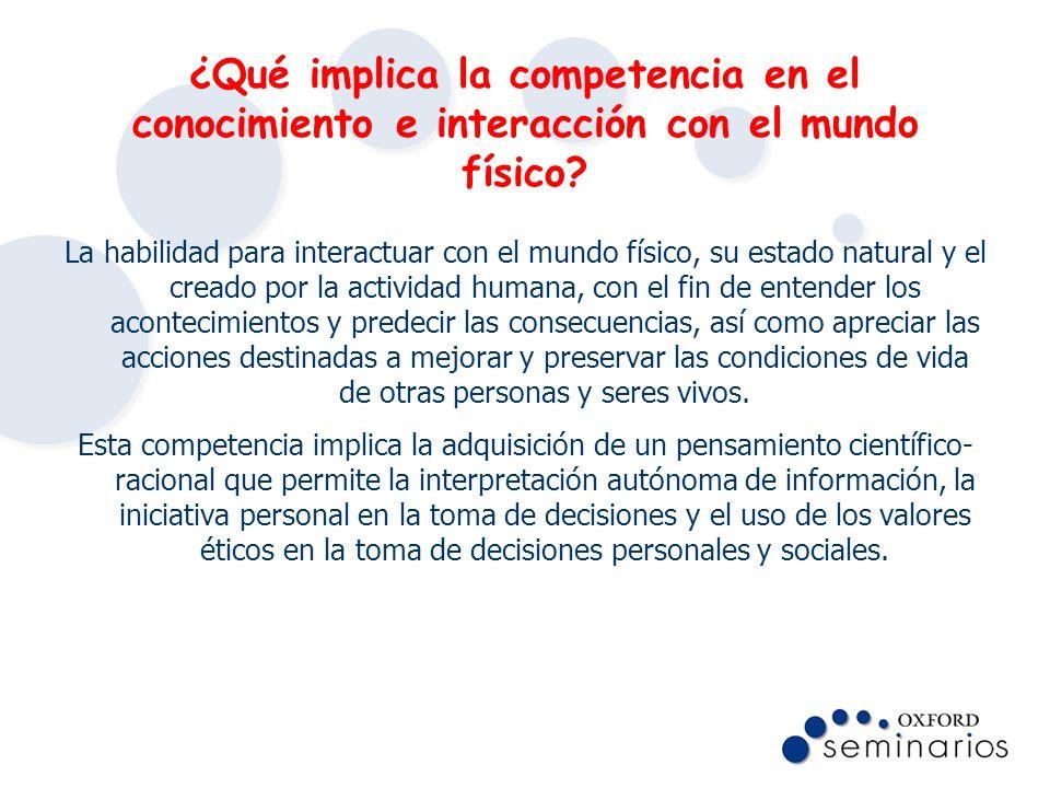 ¿Qué implica la competencia en el conocimiento e interacción con el mundo físico
