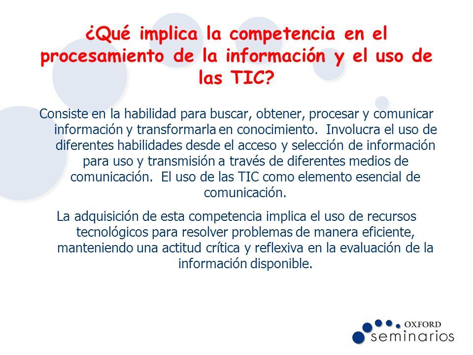 ¿Qué implica la competencia en el procesamiento de la información y el uso de las TIC