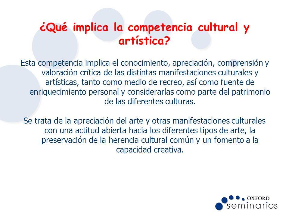 ¿Qué implica la competencia cultural y artística