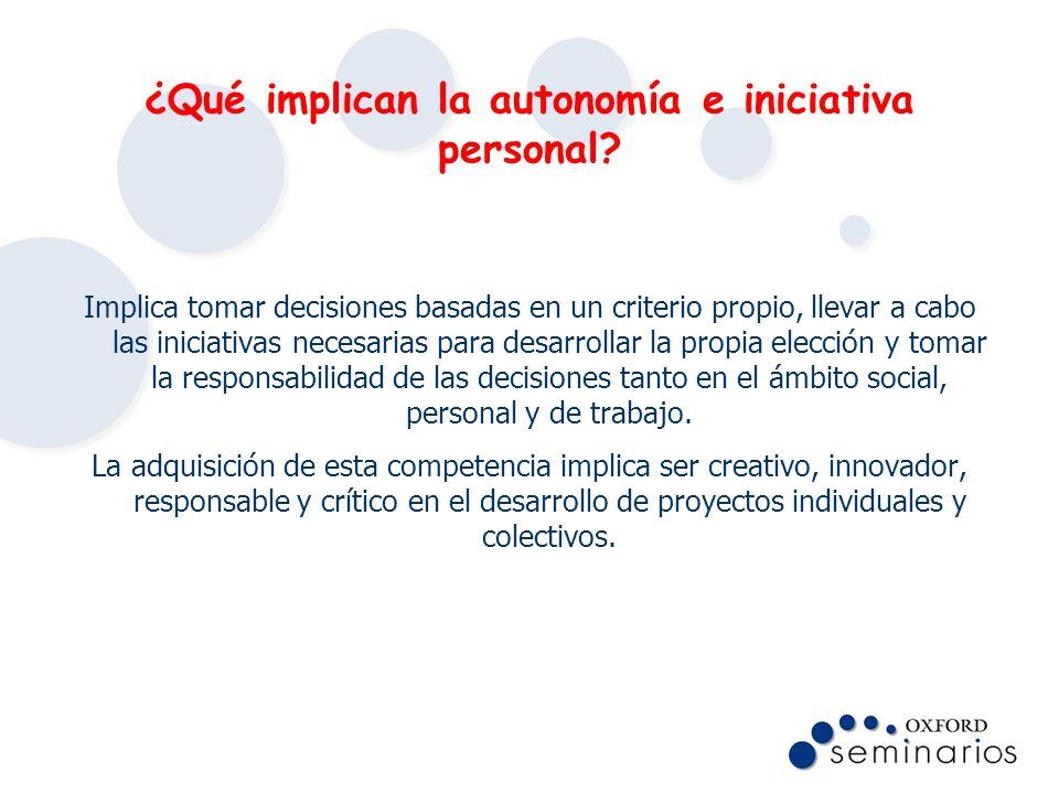 ¿Qué implican la autonomía e iniciativa personal