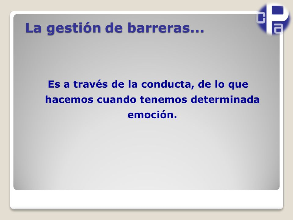 La gestión de barreras...