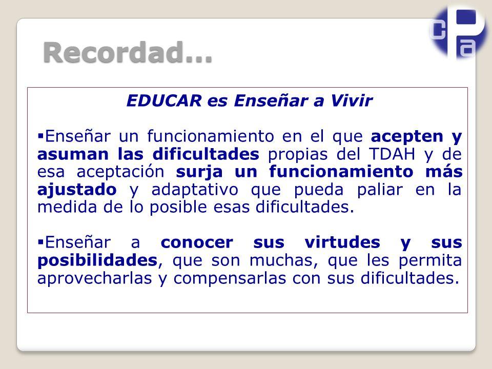 EDUCAR es Enseñar a Vivir