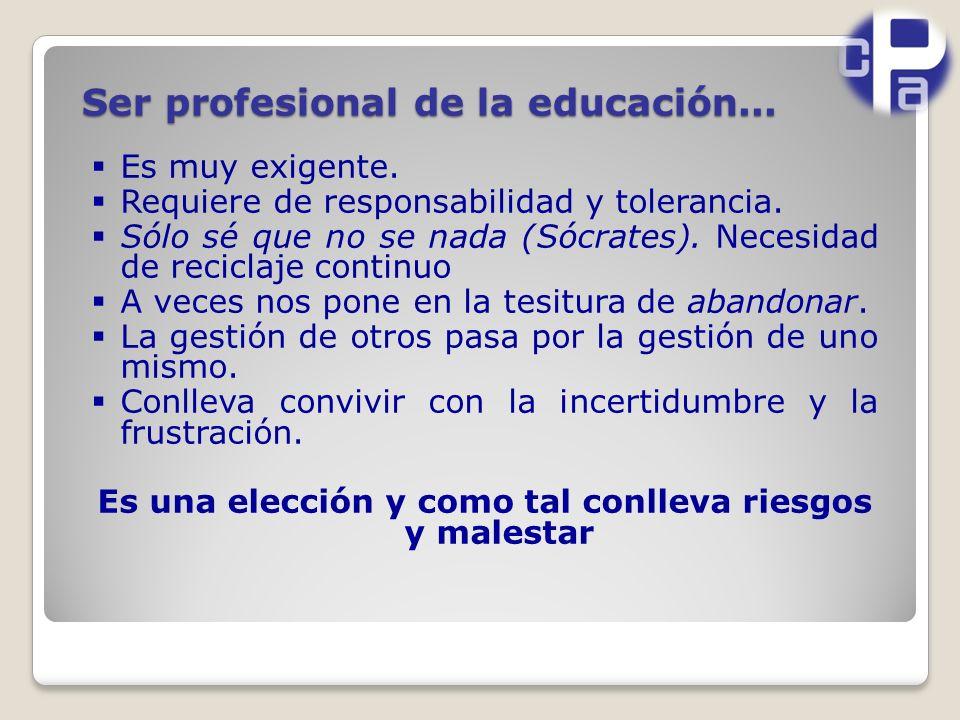 Ser profesional de la educación...