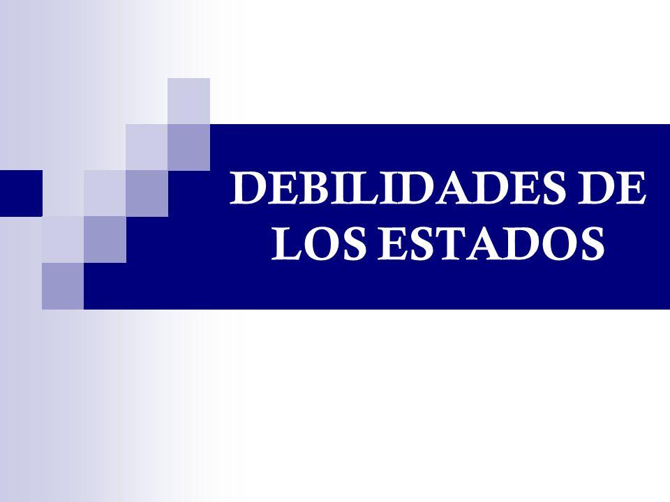 DEBILIDADES DE LOS ESTADOS