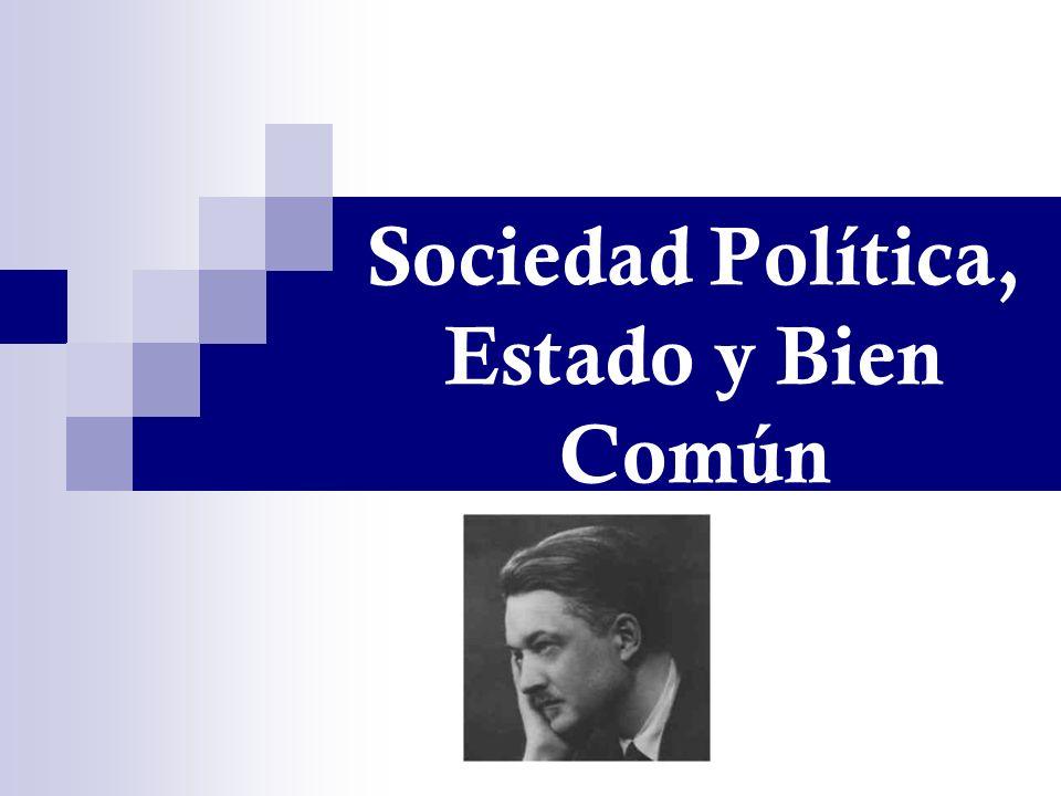 Sociedad Política, Estado y Bien Común