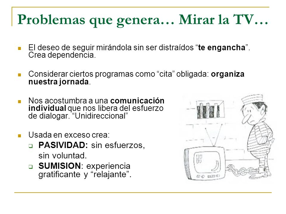 Problemas que genera… Mirar la TV…