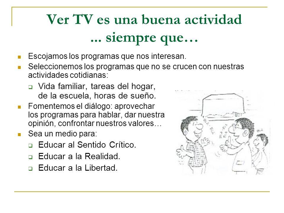 Ver TV es una buena actividad ... siempre que…