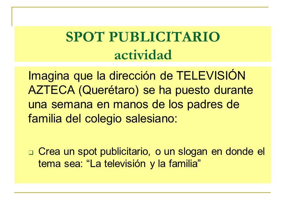 SPOT PUBLICITARIO actividad