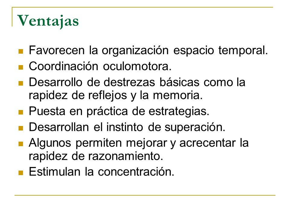 Ventajas Favorecen la organización espacio temporal.
