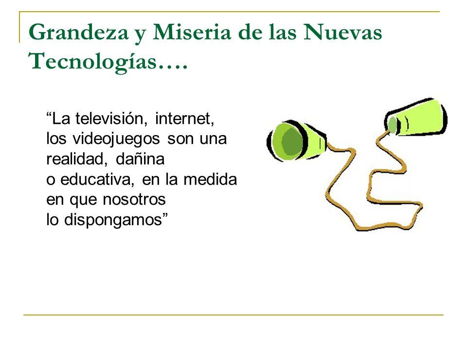 Grandeza y Miseria de las Nuevas Tecnologías….