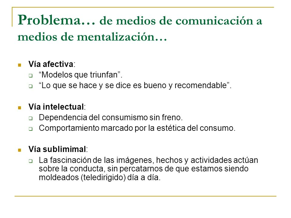 Problema… de medios de comunicación a medios de mentalización…