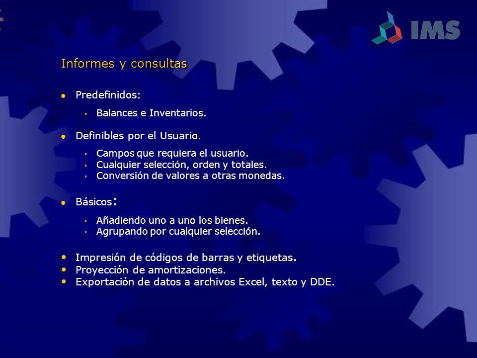 Informes y consultas Predefinidos: Definibles por el Usuario. Básicos: