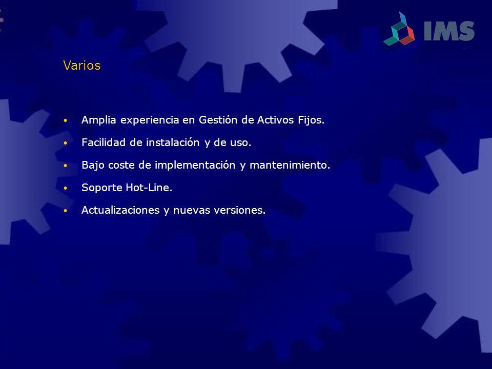 Varios Amplia experiencia en Gestión de Activos Fijos.