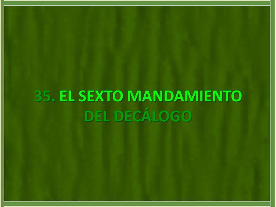 35. EL SEXTO MANDAMIENTO DEL DECÁLOGO
