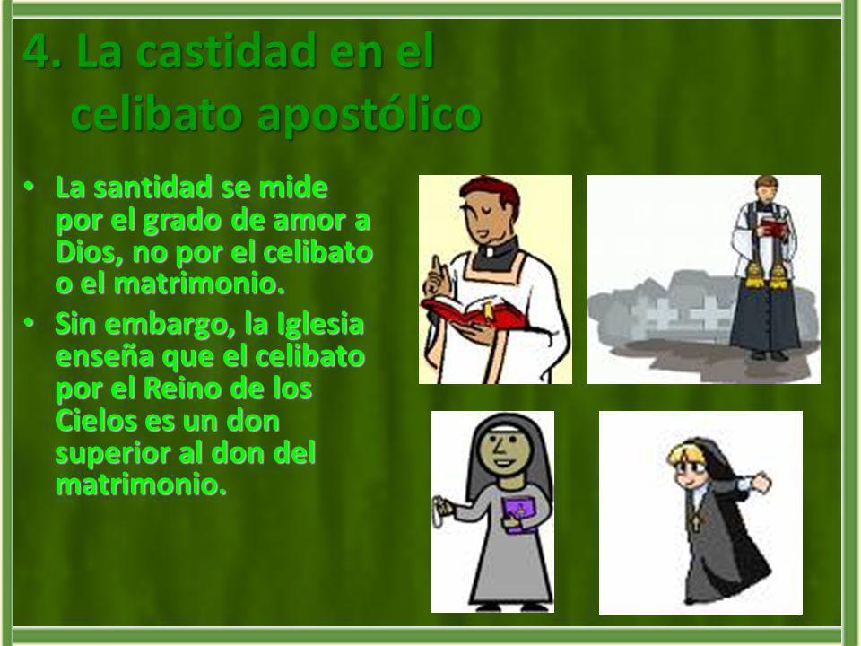 4. La castidad en el celibato apostólico