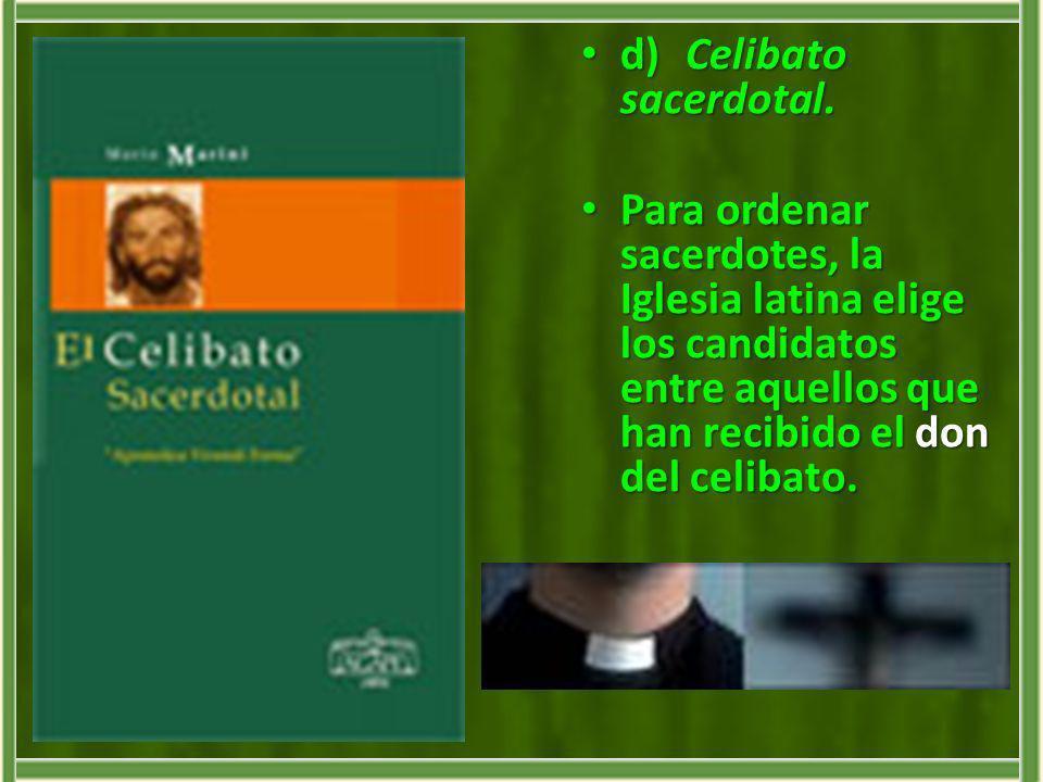 d) Celibato sacerdotal.