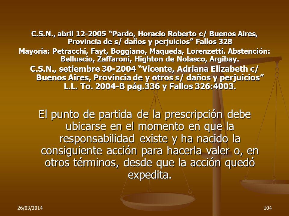 C.S.N., abril 12-2005 Pardo, Horacio Roberto c/ Buenos Aires, Provincia de s/ daños y perjuicios Fallos 328