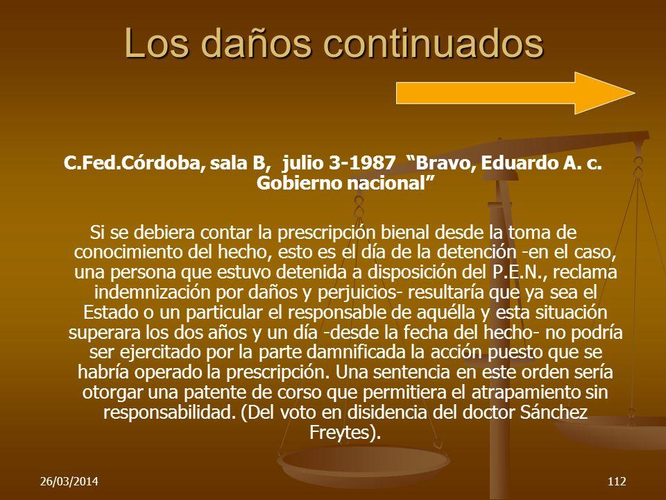 Los daños continuadosC.Fed.Córdoba, sala B, julio 3-1987 Bravo, Eduardo A. c. Gobierno nacional