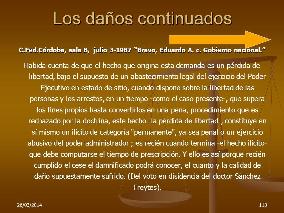 Los daños continuadosC.Fed.Córdoba, sala B, julio 3-1987 Bravo, Eduardo A. c. Gobierno nacional.