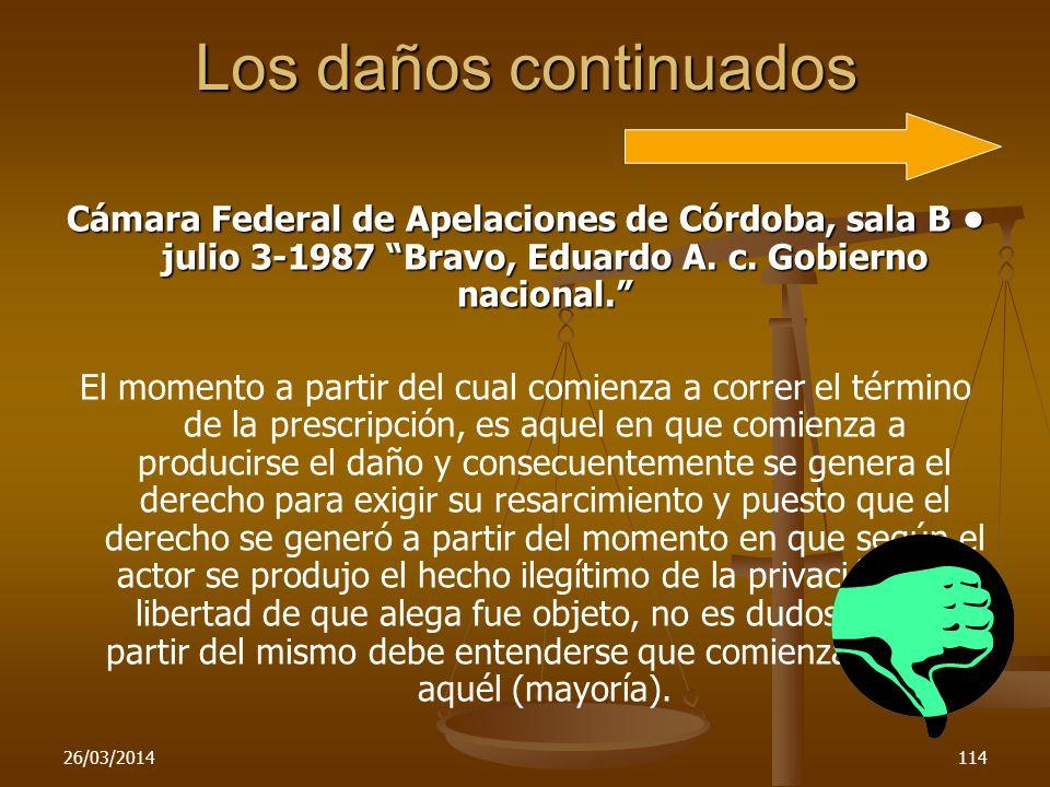 Los daños continuadosCámara Federal de Apelaciones de Córdoba, sala B • julio 3-1987 Bravo, Eduardo A. c. Gobierno nacional.