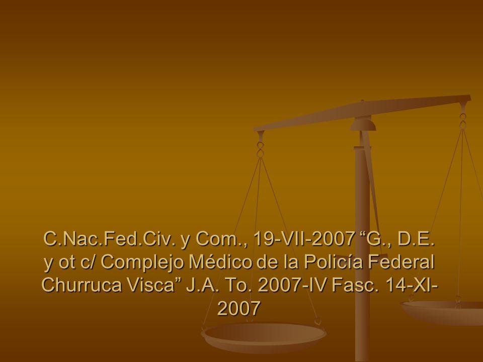 C. Nac. Fed. Civ. y Com. , 19-VII-2007 G. , D. E