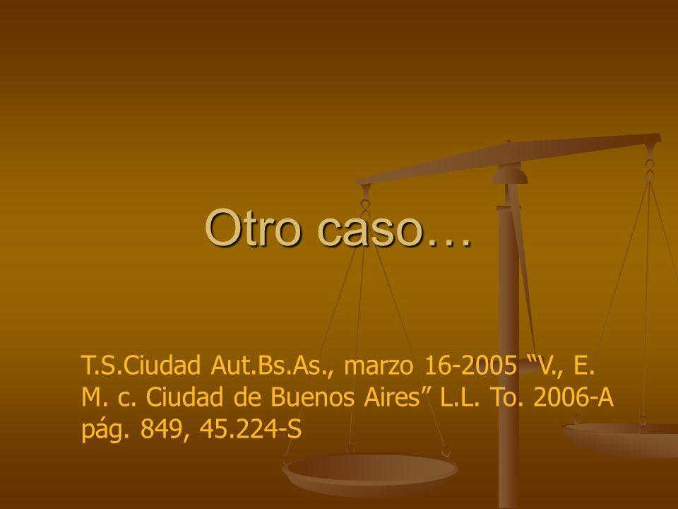 Otro caso… Apéndice No. 74. T.S.Ciudad Aut.Bs.As., marzo 16-2005 V., E.