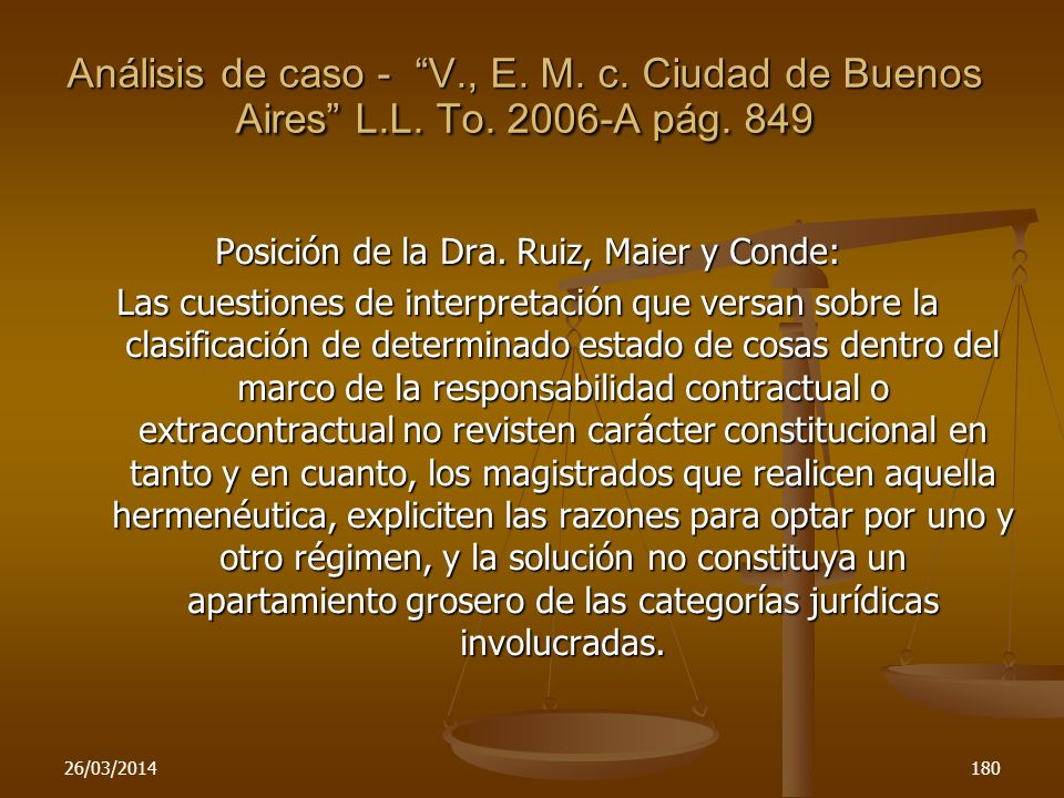 Posición de la Dra. Ruiz, Maier y Conde: