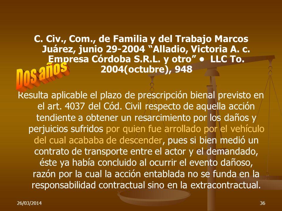C. Civ., Com., de Familia y del Trabajo Marcos Juárez, junio 29-2004 Alladio, Victoria A. c. Empresa Córdoba S.R.L. y otro • LLC To. 2004(octubre), 948