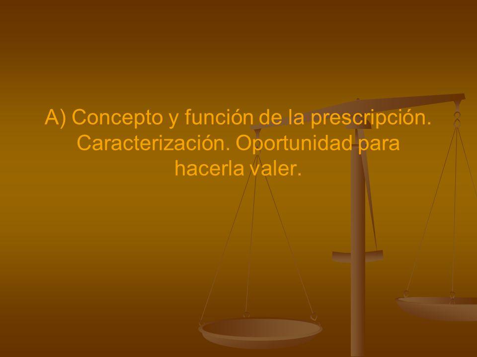 A) Concepto y función de la prescripción. Caracterización
