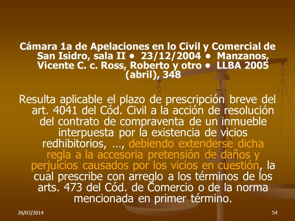 Cámara 1a de Apelaciones en lo Civil y Comercial de San Isidro, sala II • 23/12/2004 • Manzanos, Vicente C. c. Ross, Roberto y otro • LLBA 2005 (abril), 348