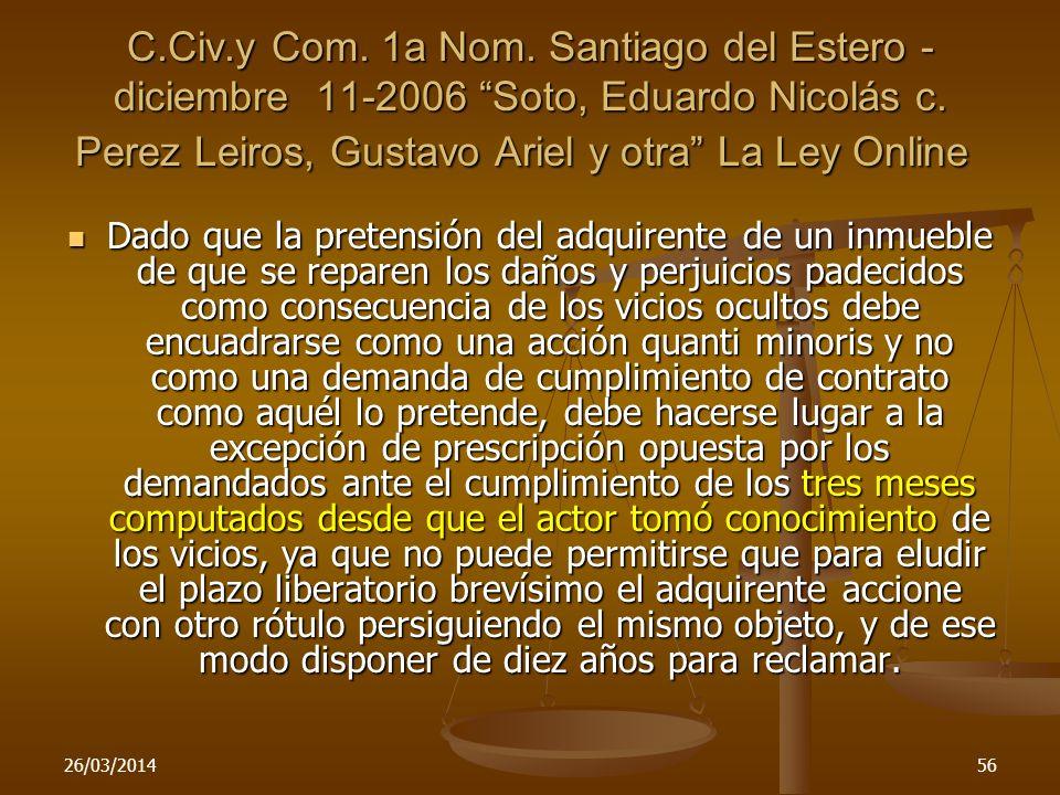 C.Civ.y Com. 1a Nom. Santiago del Estero -diciembre 11-2006 Soto, Eduardo Nicolás c. Perez Leiros, Gustavo Ariel y otra La Ley Online