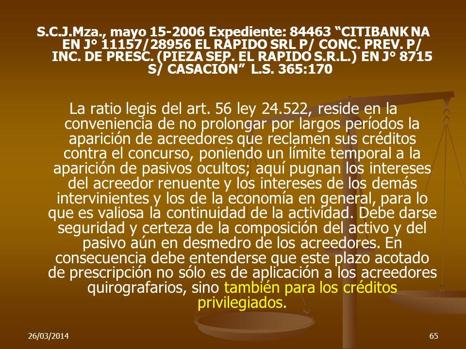 S.C.J.Mza., mayo 15-2006 Expediente: 84463 CITIBANK NA EN J° 11157/28956 EL RAPIDO SRL P/ CONC. PREV. P/ INC. DE PRESC. (PIEZA SEP. EL RAPIDO S.R.L.) EN J° 8715 S/ CASACIÓN L.S. 365:170