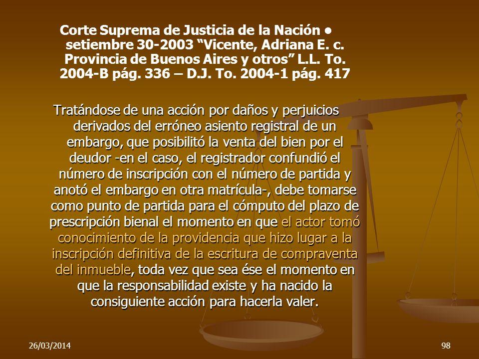 Corte Suprema de Justicia de la Nación • setiembre 30-2003 Vicente, Adriana E. c. Provincia de Buenos Aires y otros L.L. To. 2004-B pág. 336 – D.J. To. 2004-1 pág. 417