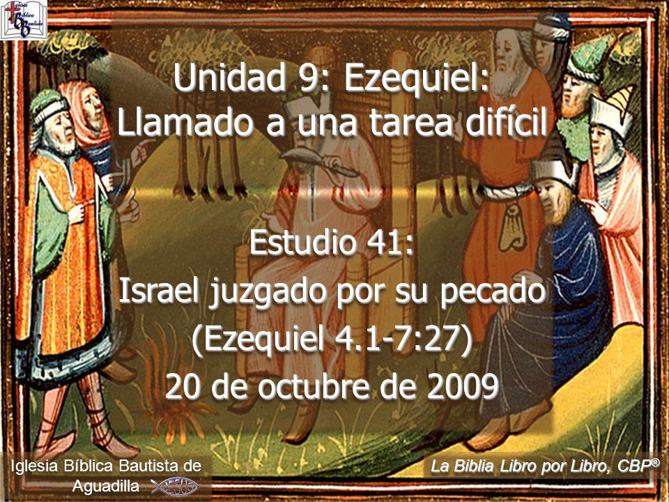 Unidad 9: Ezequiel: Llamado a una tarea difícil