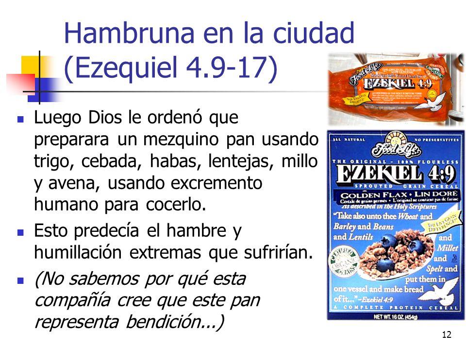 Hambruna en la ciudad (Ezequiel 4.9-17)