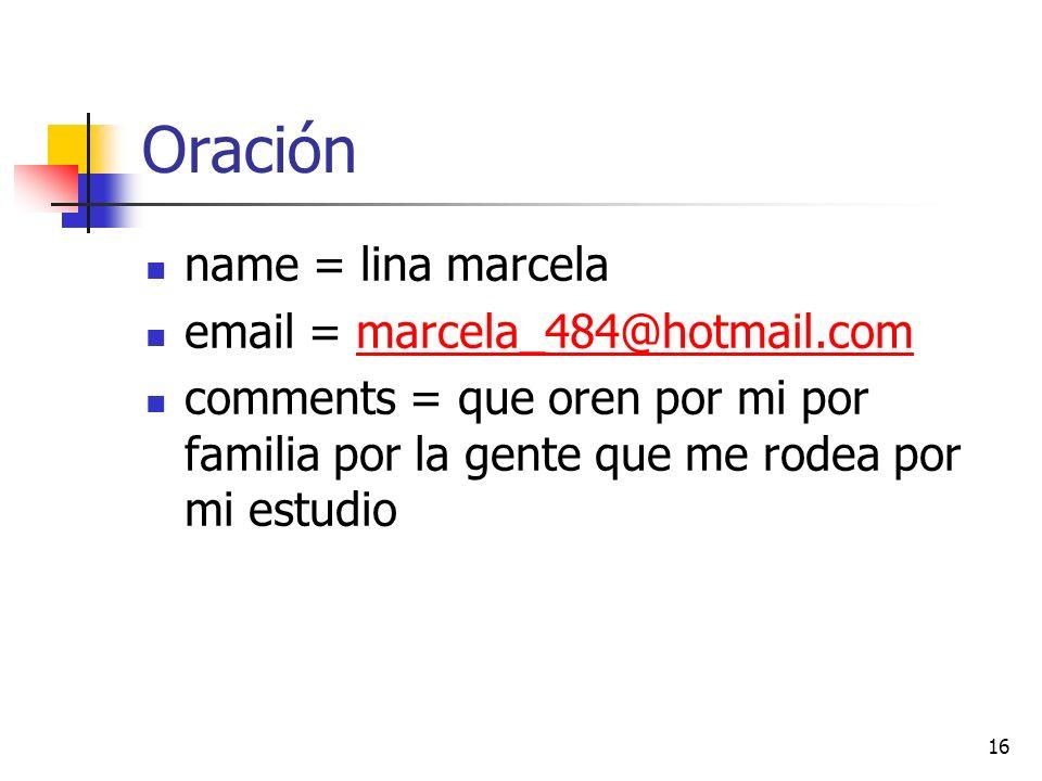 Oración name = lina marcela email = marcela_484@hotmail.com