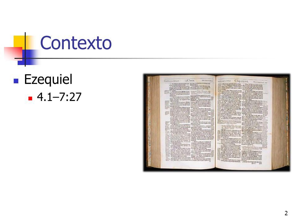 Contexto Ezequiel 4.1–7:27