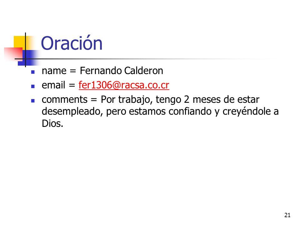 Oración name = Fernando Calderon email = fer1306@racsa.co.cr