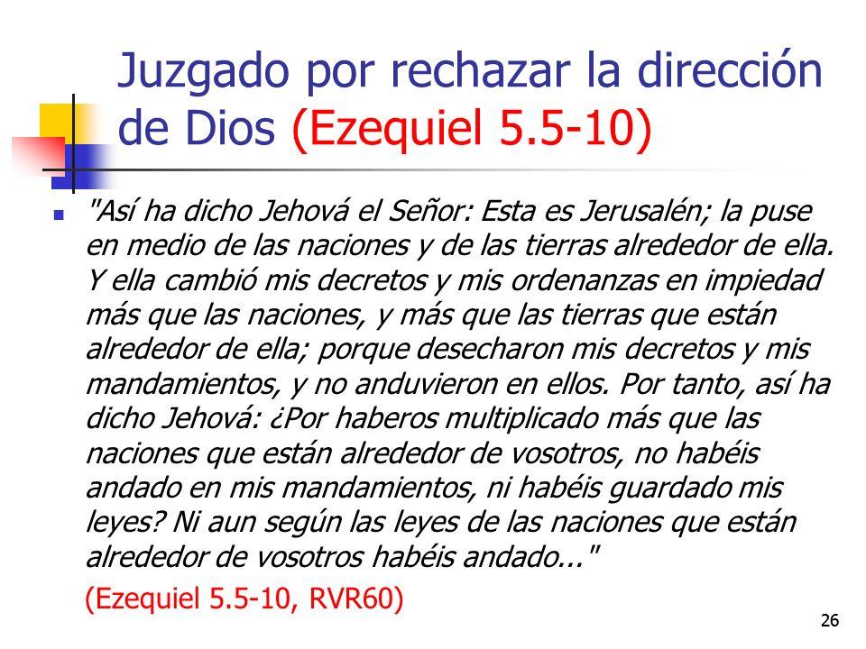 Juzgado por rechazar la dirección de Dios (Ezequiel 5.5-10)