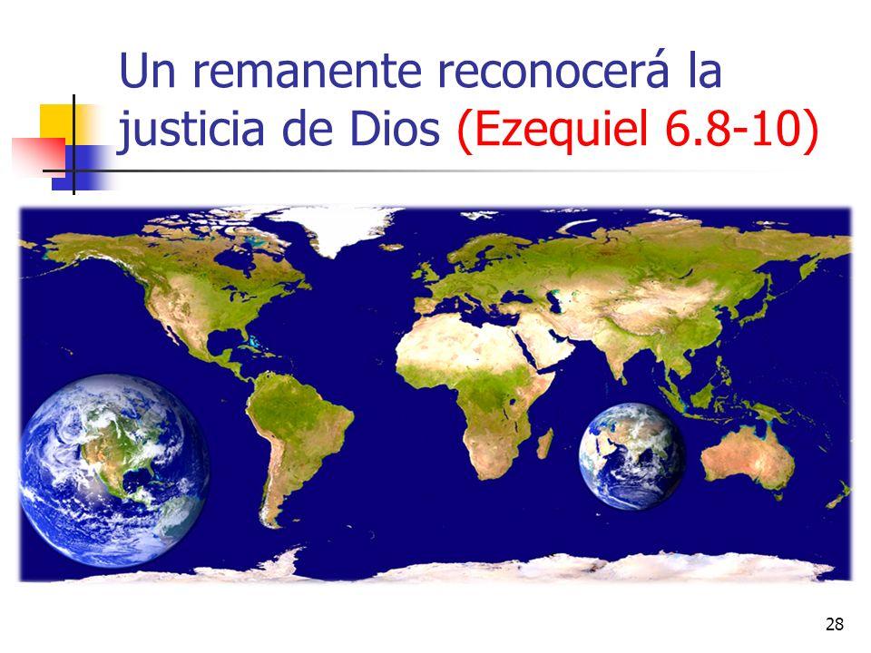Un remanente reconocerá la justicia de Dios (Ezequiel 6.8-10)