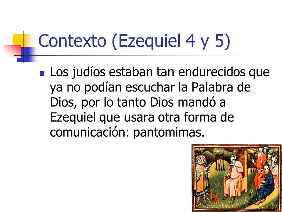 Contexto (Ezequiel 4 y 5)