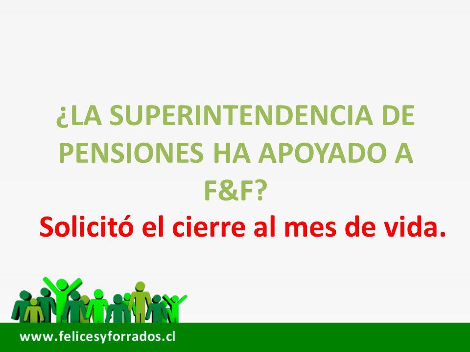 ¿LA SUPERINTENDENCIA DE PENSIONES HA APOYADO A F&F