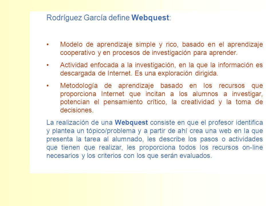 Rodríguez García define Webquest: