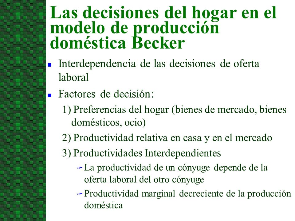 Las decisiones del hogar en el modelo de producción doméstica Becker